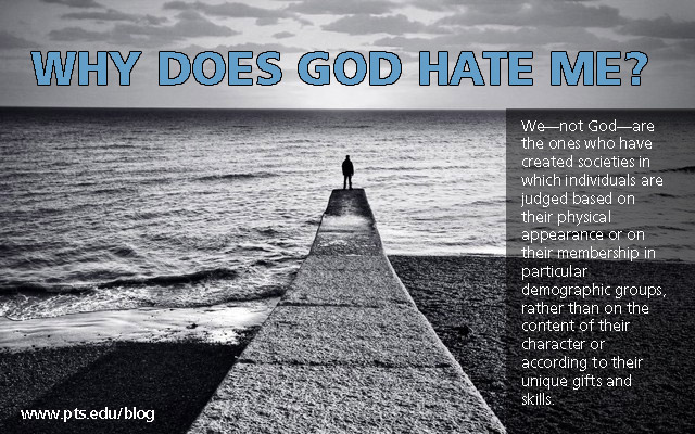 Why does God hate me? - Pittsburgh Theological Seminary