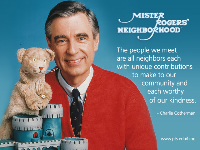 Mister Rogers A Neighbor Before Neighboring Was Cool Pittsburgh Theological Seminary