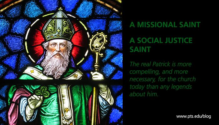 saint patrick, missional saint, social justice saint